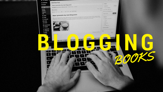 Top 7 Books on Blogging for Beginners